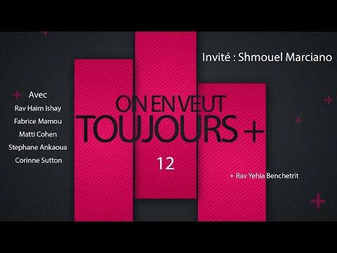 ON EN VEUT TOUJOURS + EPISODE 12 - Invité Shmouel Marciano