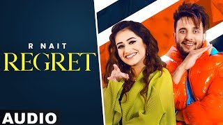 Regret (Full Audio)   R Nait Ft Tanishq Kaur   Gur Sidhu   Latest Punjabi Songs 2020