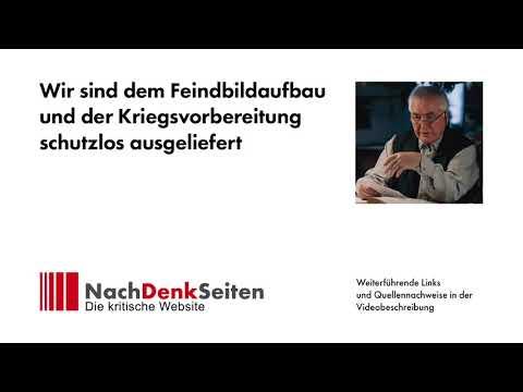 Wir sind dem Feindbildaufbau und der Kriegsvorbereitung schutzlos ausgeliefert | Albrecht Müller