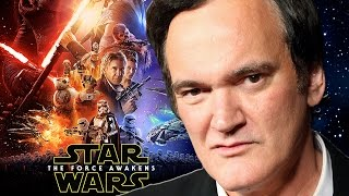 Not Everyone Loves The Force Awakens - Including Quentin Tarantino