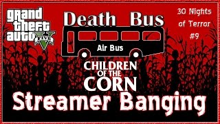 "GTA V Online ""GTA 5 Children of The Corn"" GTA V Online Death Bus Air Bus 30 Nights of Terror Day 9"