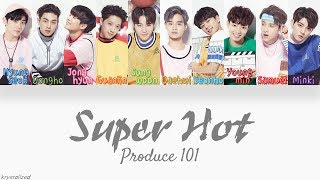 Gambar cover Produce 101 - Super Hot [HAN|ROM|ENG Color Coded Lyrics]