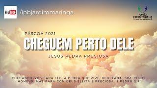 1 Pedro 2.4  - Culto de Páscoa -  Cheguem perto dele