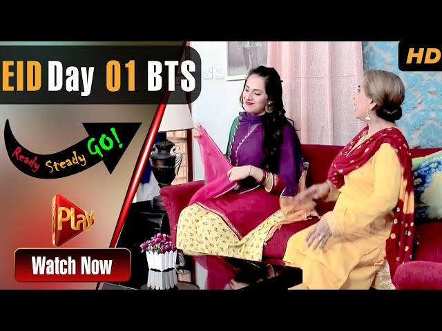 Ready Steady Go - Eid ul Adha Day 1 BTS | Play Tv Dramas | Parveen Akbar, Shafqat | Pakistani Drama