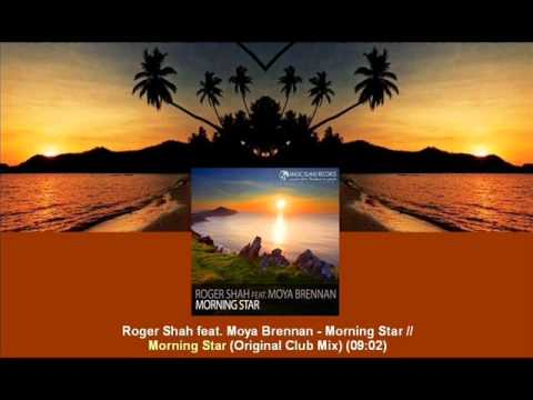 Roger Shah feat. Moya Brennan - Morning Star (Original Club Mix) [MAGIC056.01]