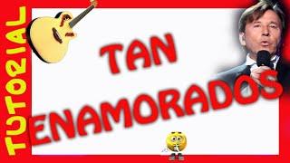 Como tocar TAN ENAMORADOS en Guitarra Tutorial explicacion tab