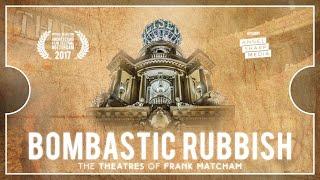 Bombastic Rubbish – The Theatres of Frank Matcham