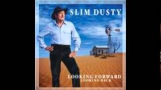 SLIM DUSTY  -- Never was at all