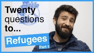 20 Questions to... Refugees Part 1