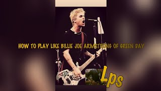 HOW TO PLAY like BILLIE JOE ARMSTRONG of GREEN DAY