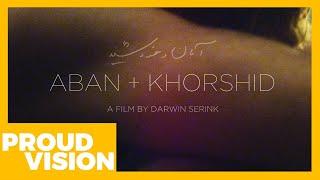 ABAN + KHORSHID | PROUDVISION