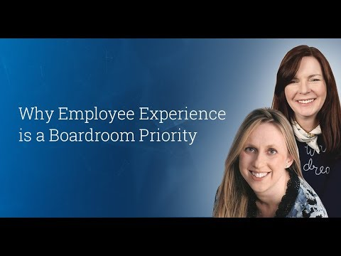 Why Employee Experience is a Boardroom Priority