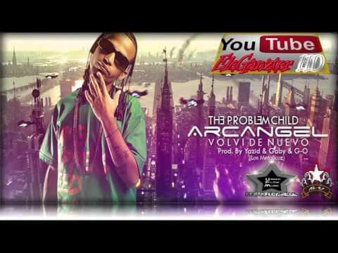 Arcangel   Volvi De Nuevo [The Problem Child] [MP3 FREE] [Con Letra]