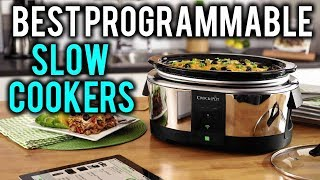 Best Slow Cookers in 2018 | Best Programmable Slow Cookers