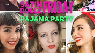 SATIN DOLLZ LIVE STREAM: Pajama Party, episode 4