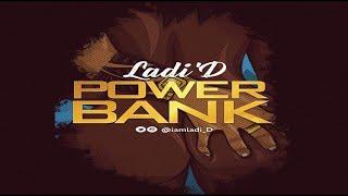 "Ladi'D – ""Power Bank (NEW MUSIC 2017)"