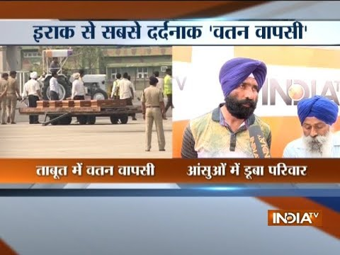 Mortal remains of 38 Indians killed in Iraq brought to Amritsar, families mourn their death