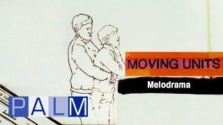 Moving Units - Melodrama