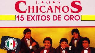 LOS CHICANOS ÉXITOS SUS MEJORES ROMANTICÁS - LOS CHICANOS 30 SUPER GRANDES ÉXITOS INOLVIDABLES