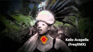 Kelis-Acapella(FreqRMX)[House]
