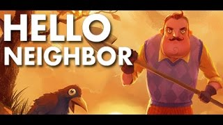 Hello Neighbor   Complete Walkthrough