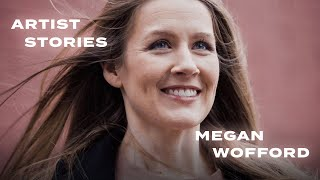 OVERNIGHT SUCCESS Megan Wofford - Artist Stories