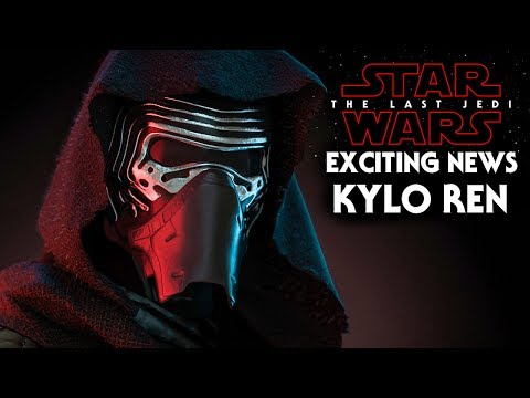 Star Wars The Last Jedi Exciting News Of Kylo Ren! SPOILERS