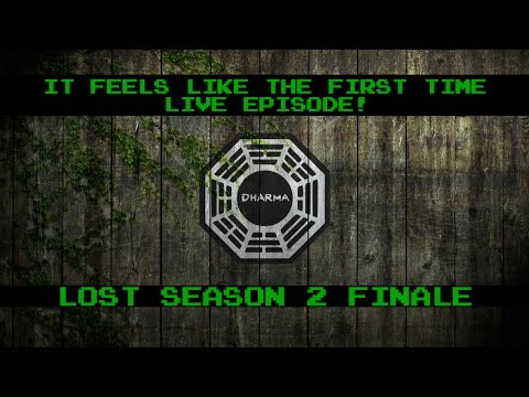 It Feels Like The First Time Podcast - LOST Season 2 Finale LIVE STREAM!