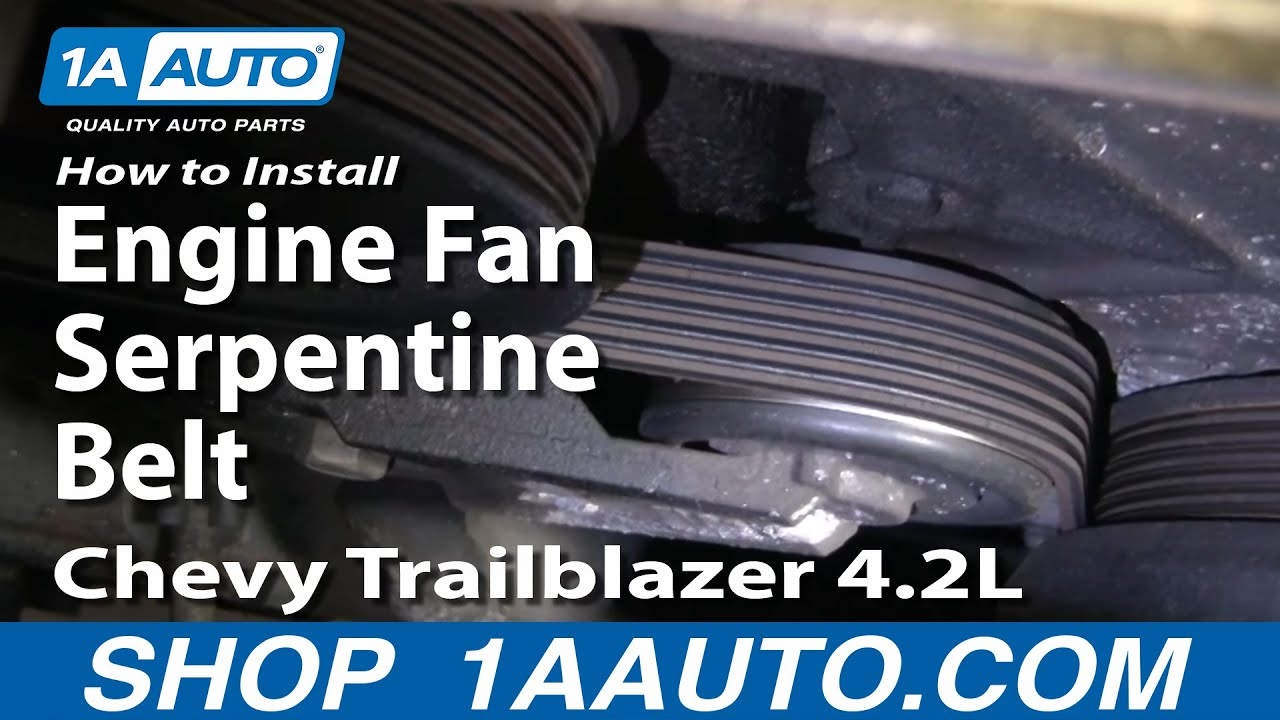 how to install repair replace engine fan serpentine belt chevy trailblazer 4 2l 02 06 1aauto com [ 1280 x 720 Pixel ]