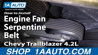how to install repair replace engine fan serpentine belt chevy trailblazer 4 2l 02 06 1aauto com