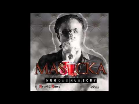 Masicka - Nuh Owe Nobody - January 2017
