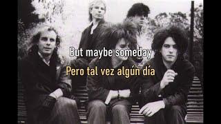 The Cure - Maybe Someday (Sub Español/English) Lyrics/Letra