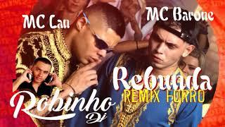 Mc Lan E Mc Barone Arebunda Remix forro - Robinho Dj.mp3