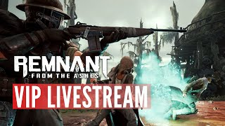 Remnant: From the Ashes Gameplay - Early Access VIP Preview Weekend Livestream