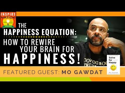 🌟 THE HAPPINESS EQUATION: How to Rewire Your Brain for Happiness! | MO GAWDAT | Solve for Happy