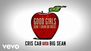Cris Cab - Good Girls (Don't Grow On Trees) (Lyric Video) ft. Big Sean