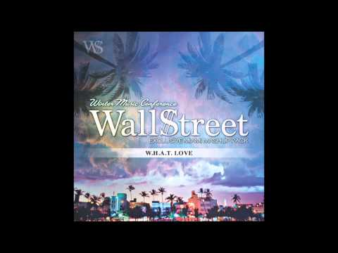 W.H.A.T. Love (WallStreet Mashup)