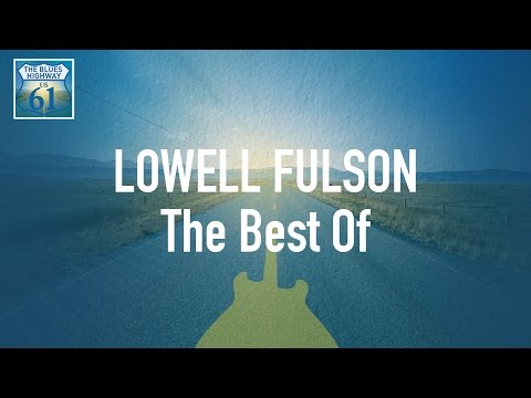 Lowell Fulson - The Best Of (Full Album / Album complet)