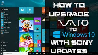 How to Upgrade your Sony VAIO to Windows 10 from Windows 7/8/8.1!! (With Sony Updates)