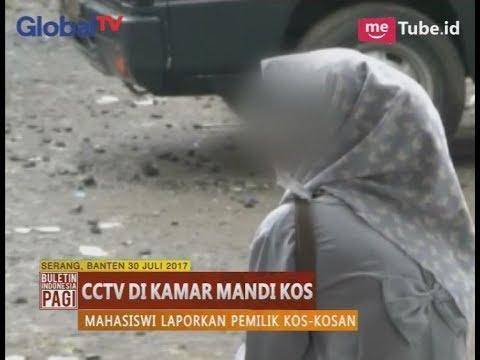 Download [Mata Keranjang] Pasang CCTV di Kamar Mandi, Pemilik Kos Dilaporkan - BIP 31/07
