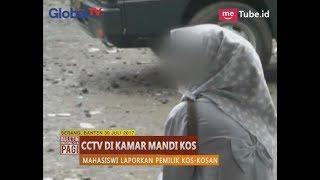 [Mata Keranjang] Pasang CCTV di Kamar Mandi, Pemilik Kos Dilaporkan - BIP 31/07