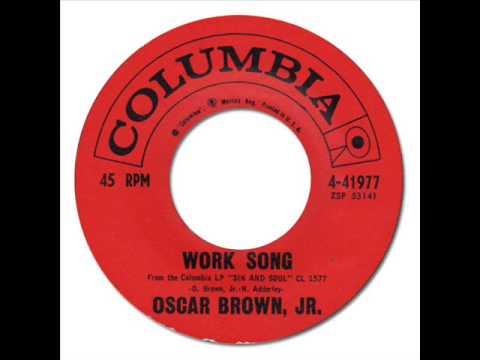 OSCAR BROWN, JR. - Work Song [Columbia/4-41977] 1961