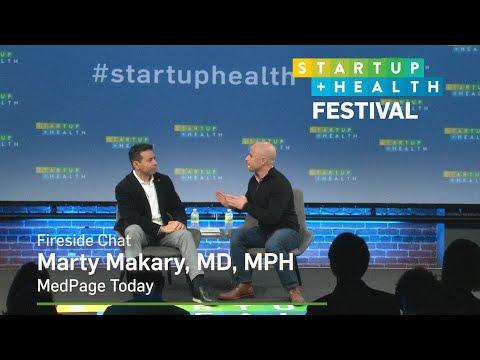 StartUp Health Festival: Fireside Chat, Dr. Marty Makary, MedPage ...