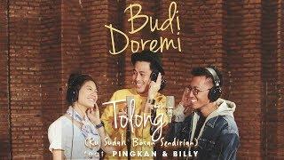 Budi Doremi  Feat. Pingkan & Billy - Tolong (Ku Sudah Bosan Sendirian) [Official Lyric Video]
