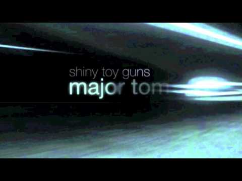 Shiny Toy Guns  Major Tom HD