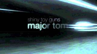 Shiny Toy Guns - Major Tom (HD)