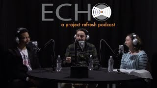 ECHO Episode 7, Season 2 — How do I know if my prayer life or devotional life is good enough?