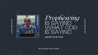Prophesying | Asher Intrater | Revive Israel Global Broadcast