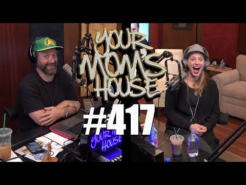 Your Mom's House Podcast - Ep. 417