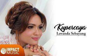 Gambar cover Kupercaya - Lovanda Sebayang